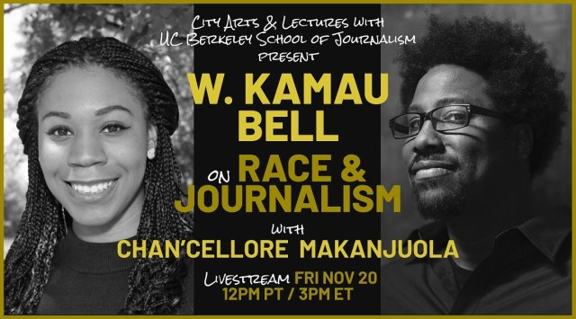 W. Kamau Bell in conversation with IH Alumna Chan'Cellore Makanjuola '21 on Race & Journalism Friday, November 20, 12 p.m. PST